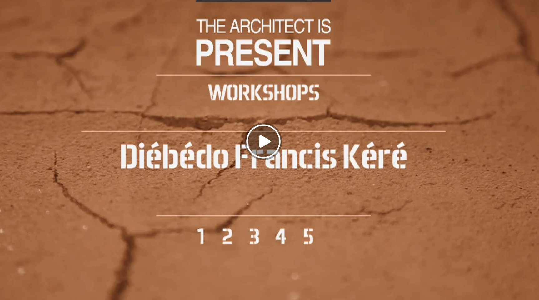 The Architect is Present I - Diébédo Francis Kéré